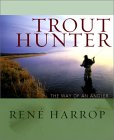Trout Hunter: The Way of an Angler