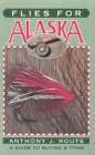 Flies for Alaska: A Guide to Buying & Tying